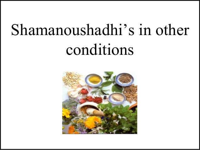 Shamanoushadhi's in other conditions