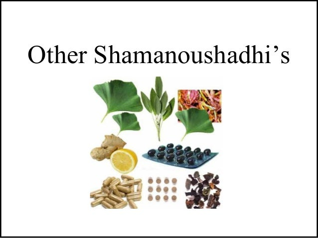 Other Shamanoushadhi's