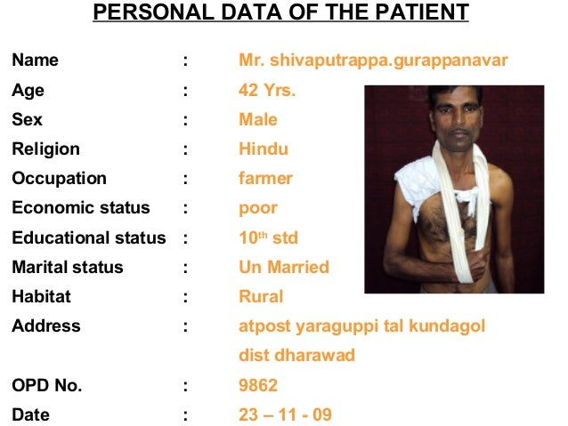 PERSONAL DATA OF THE PATIENT Name : Mr. shivaputrappa.gurappanavar Age : 42 Yrs. Sex : Male Religion : Hindu Occupation : ...