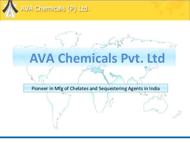 AVA Chemicals Pvt. Ltd Pioneer in Mfg of Chelates and Sequestering Agents in India