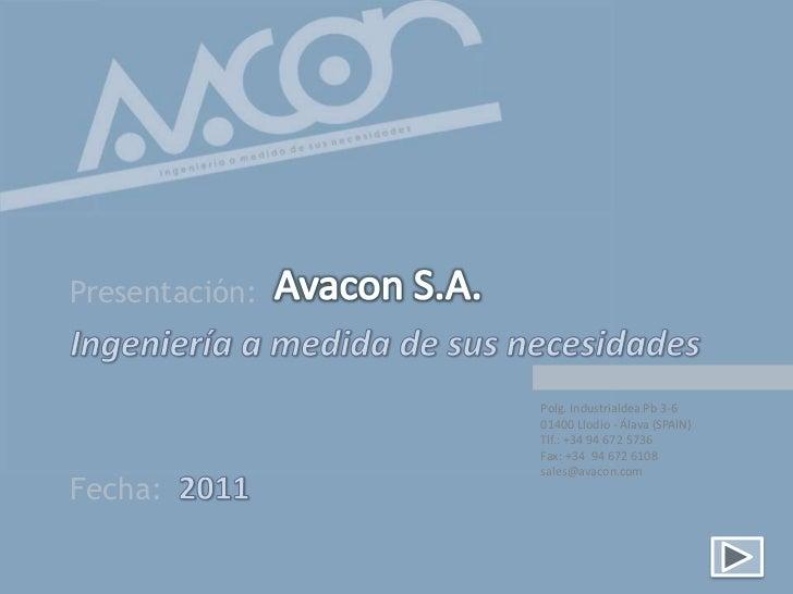 Presentación:                Polg. Industrialdea Pb 3-6                01400 Llodio - Álava (SPAIN)                Tlf.: +...