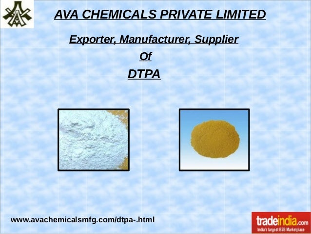 AVA CHEMICALS PRIVATE LIMITED Exporter, Manufacturer, Supplier Of DTPA www.avachemicalsmfg.com/dtpa-.html