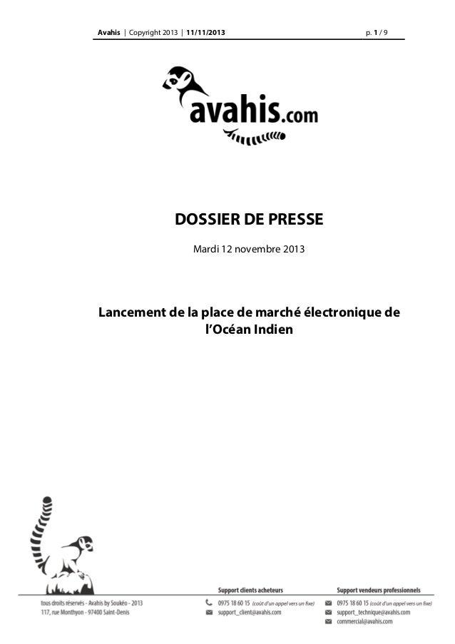 Avahis | Copyright 2013 | 11/11/2013  p. 1 / 9  DOSSIER DE PRESSE Mardi 12 novembre 2013  Lancement de la place de marché ...