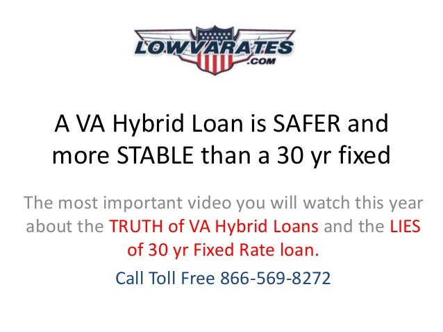 A va hybrid loan is safe and stable