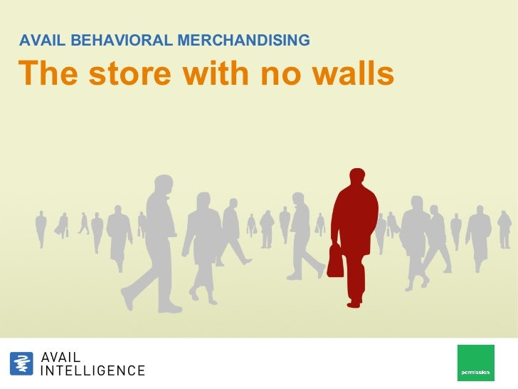 AVAIL BEHAVIORAL MERCHANDISINGThe store with no walls