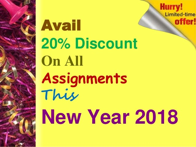 Avail 20% Discount On All Assignments This New Year 2018