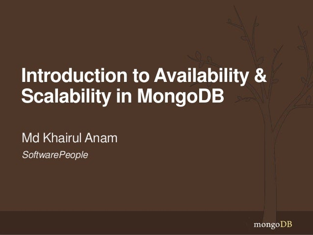 SoftwarePeople Md Khairul Anam Introduction to Availability & Scalability in MongoDB