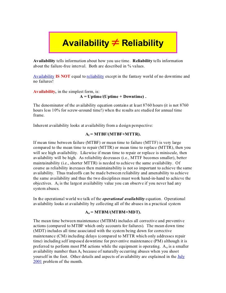 Availability ≠ ReliabilityAvailability tells information about how you use time. Reliability tells informationabout the fa...