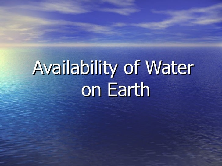 Availability of Water  on Earth