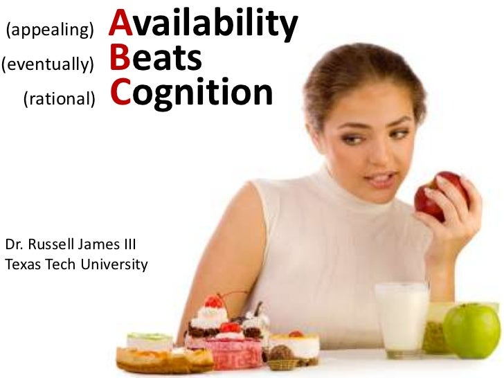 (appealing)   Availability(eventually)   Beats      (rational)   Cognition<br />Dr. Russell James III<br />Texas Tech Uni...