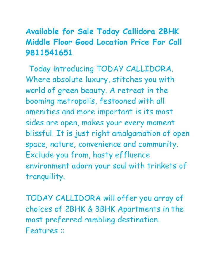 Available for Sale Today Callidora 2BHKMiddle Floor Good Location Price For Call9811541651 Today introducing TODAY CALLIDO...