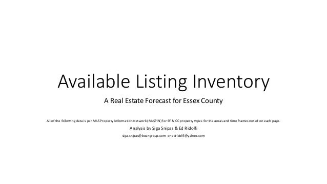 Available Listing Inventory A Real Estate Forecast for Essex County All of the following data is per MLS Property Informat...