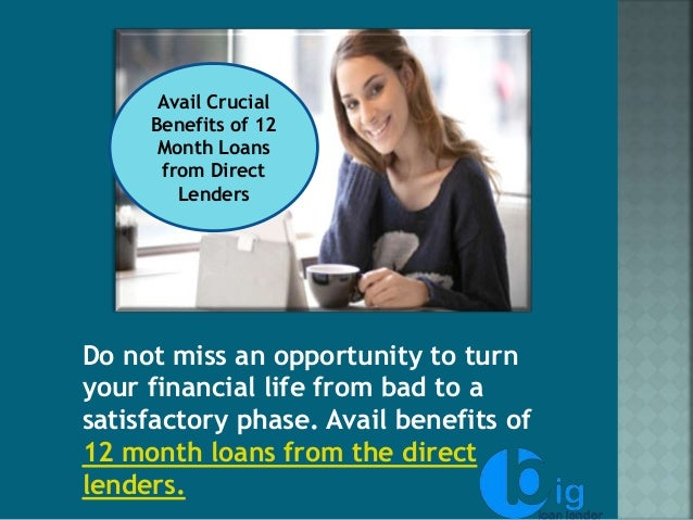Avail Crucial Benefits of 12 Month Loans from Direct Lenders Do not miss an opportunity to ...  sc 1 st  SlideShare & avail-crucial-benefits-of-12-month-loans-from-direct-lenders -1-638.jpg?cbu003d1493718873