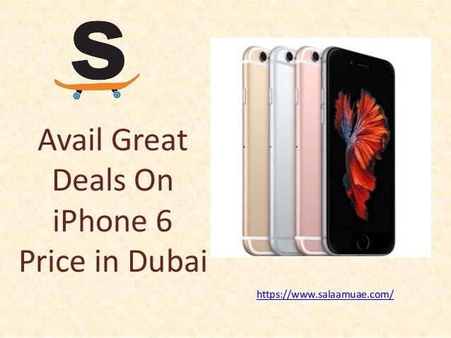 Avail Great Deals On iPhone 6 Price in Dubai