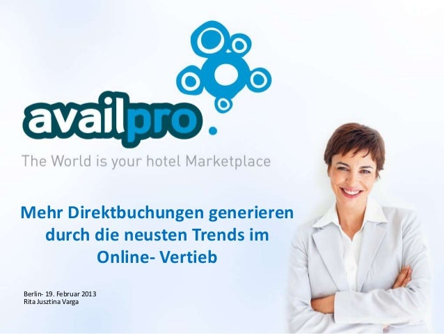 Mehr Direktbuchungen generieren  durch die neusten Trends im         Online- VertiebBerlin- 19. Februar 2013Rita Jusztina ...