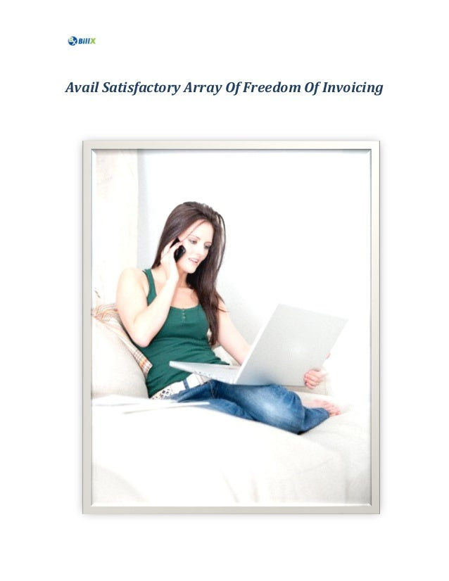 Avail Satisfactory Array Of Freedom Of Invoicing