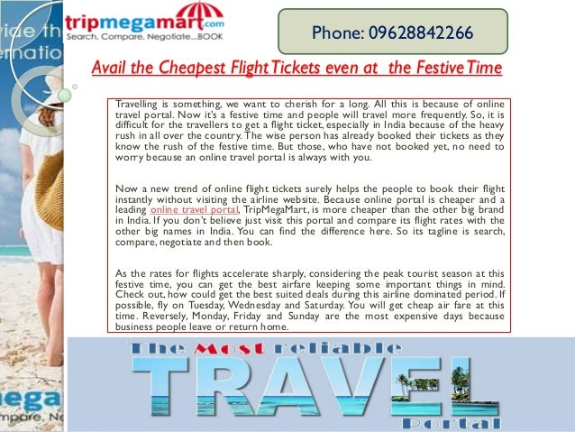 Avail the Cheapest FlightTickets even at the FestiveTime Travelling is something, we want to cherish for a long. All this ...