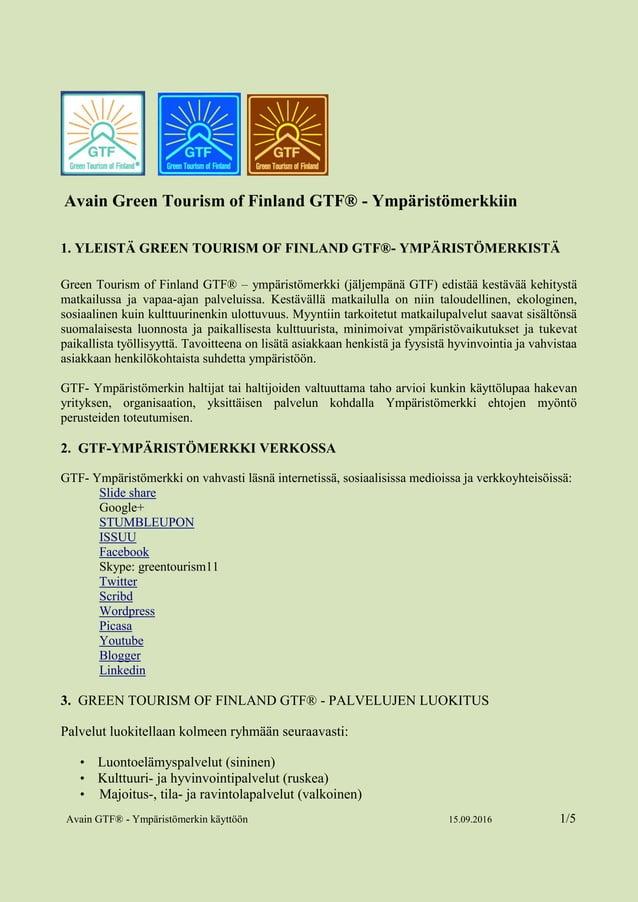 Avain GTF® - Ympäristömerkin käyttöön 15.09.2016 1/5 Avain Green Tourism of Finland GTF® - Ympäristömerkkiin 1. YLEISTÄ GR...