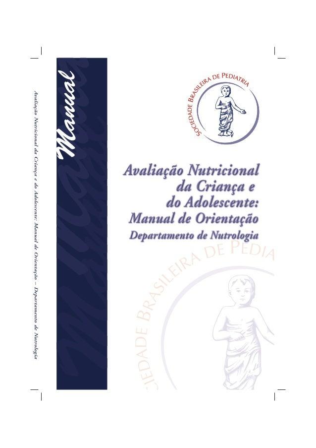 1Manual de Orientação – Departamento de Nutrologia Avaliação Nutricional da Criança e do Adolescente: Manual de Orientação...