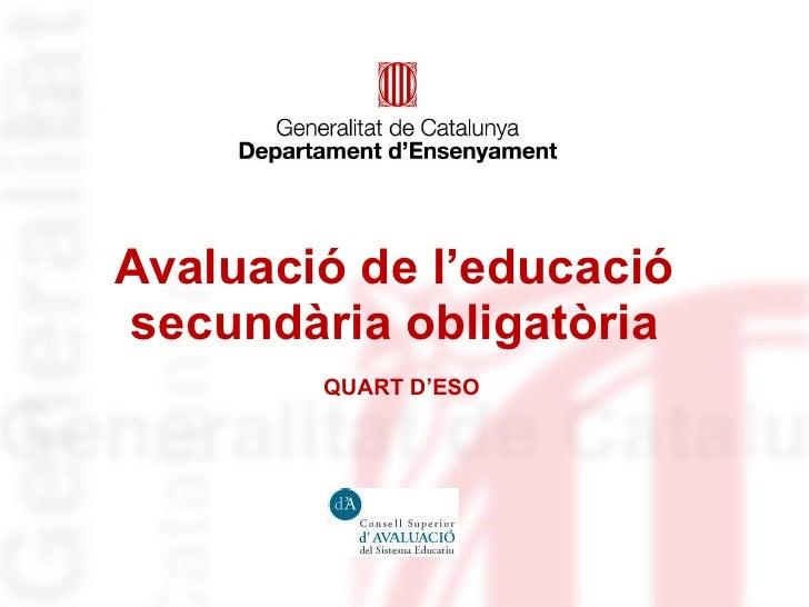 Avaluació de l'educació secundària obligatòria   QUART D'ESO