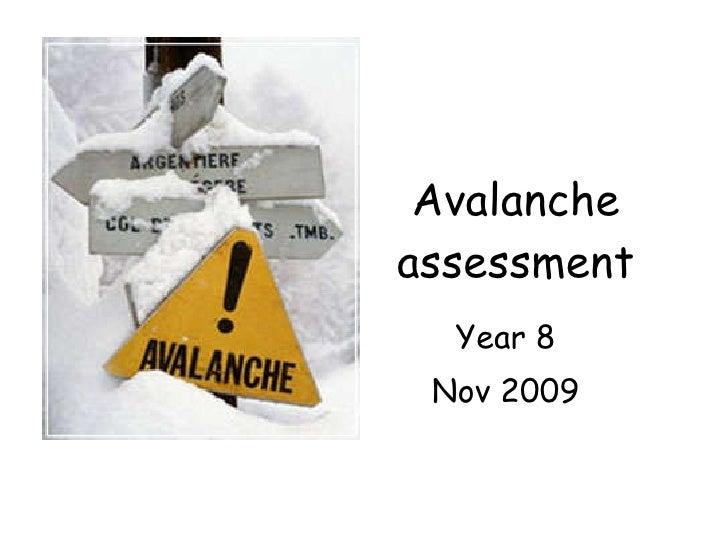 Avalanche assessment Year 8 Nov 2009