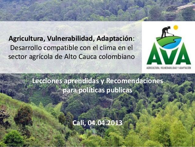 Agricultura, Vulnerabilidad, Adaptación: Desarrollo compatible con el clima en elsector agrícola de Alto Cauca colombiano ...