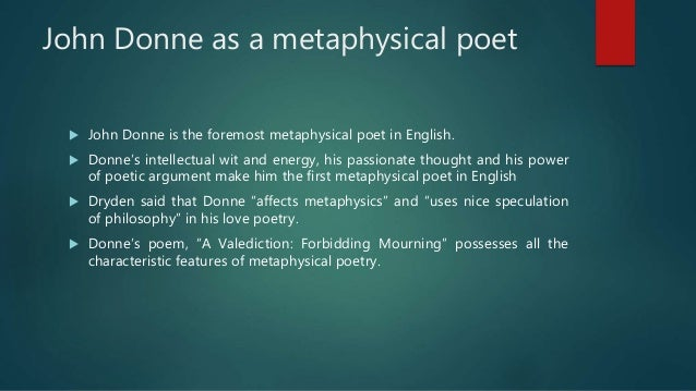 donne as a metaphysical poet essay Critical essays and journal articles on the works of john donne john donne, poet  the metaphysical sonnets of john donne and mikolaj sep szarzynski:.