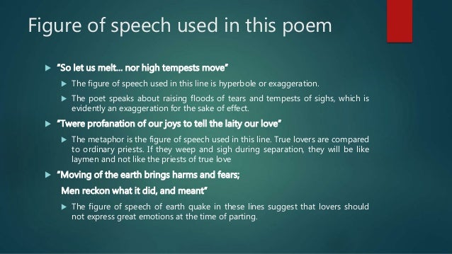"""Figure of speech used in this poem  """"So let us melt… nor high tempests move""""  The figure of speech used in this line is ..."""