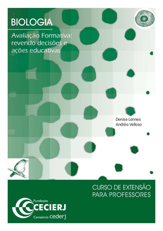 Avaliação Formativa: revendo decisões e ações educativas  Denise Lannes Andréa Velloso