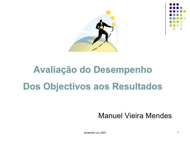 amarante nov 2007 Manuel Vieira Mendes Avaliação do Desempenho Dos Objectivos aos Resultados