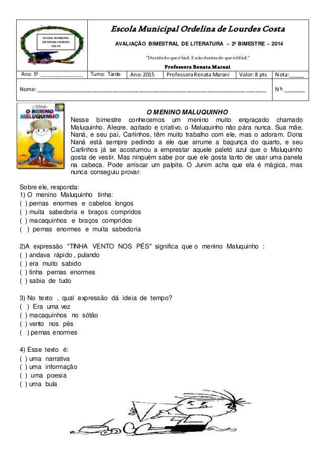 """Escola Municipal Ordelina de Lourdes Costa AVALIAÇÃO BIMESTRAL DE LITERATURA – 2º BIMESTRE – 2014 """"Duvidedo queéfácil. E n..."""