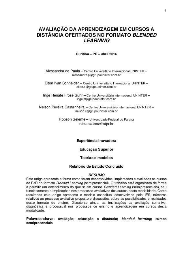 1  AVALIAÇÃO DA APRENDIZAGEM EM CURSOS A DISTÂNCIA OFERTADOS NO FORMATO BLENDED LEARNING  Curitiba – PR – abril 2014  Ales...