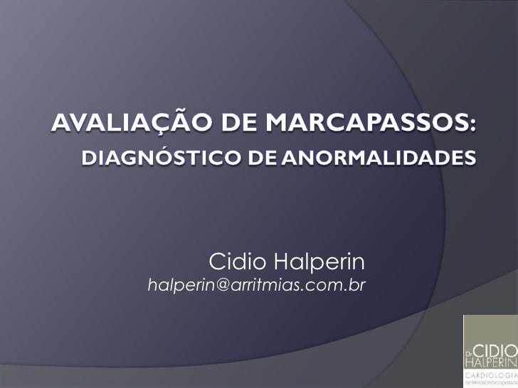 Cidio Halperin halperin@arritmias.com.br