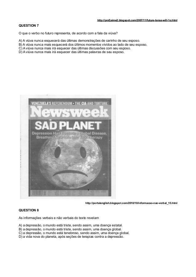 http://profjaime2.blogspot.com/2007/11/future-tense-will-1o.html QUESTION 7 O que o verbo no futuro representa, de acordo ...