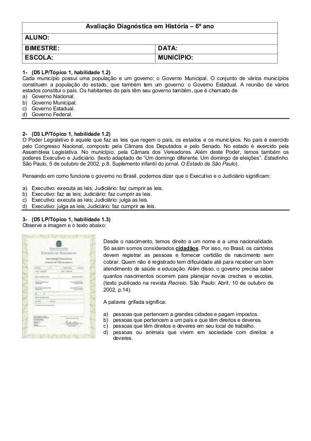 Avaliação Diagnóstica em História – 6º ano ALUNO: BIMESTRE: DATA: ESCOLA: MUNICÍPIO: 1- (D5 LP/Tópico 1, habilidade 1.2) C...