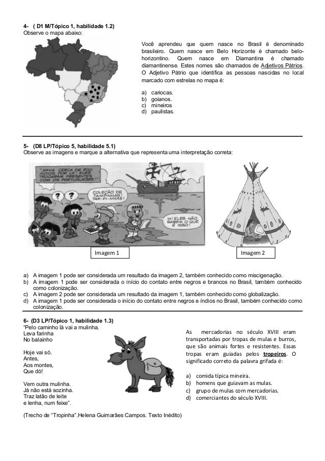 4- ( D1 M/Tópico 1, habilidade 1.2) Observe o mapa abaixo: 5- (D8 LP/Tópico 5, habilidade 5.1) Observe as imagens e marque...