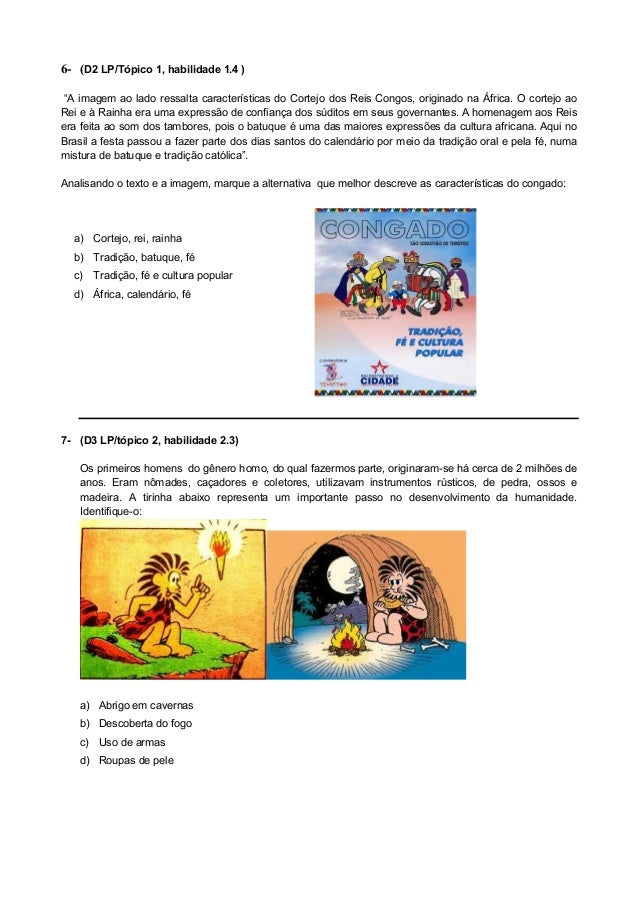 """6- (D2 LP/Tópico 1, habilidade 1.4 )""""A imagem ao lado ressalta características do Cortejo dos Reis Congos, originado na Áf..."""