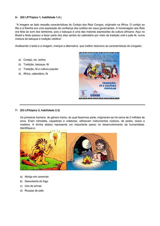 """6- (D2 LP/Tópico 1, habilidade 1.4 ) """"A imagem ao lado ressalta características do Cortejo dos Reis Congos, originado na Á..."""