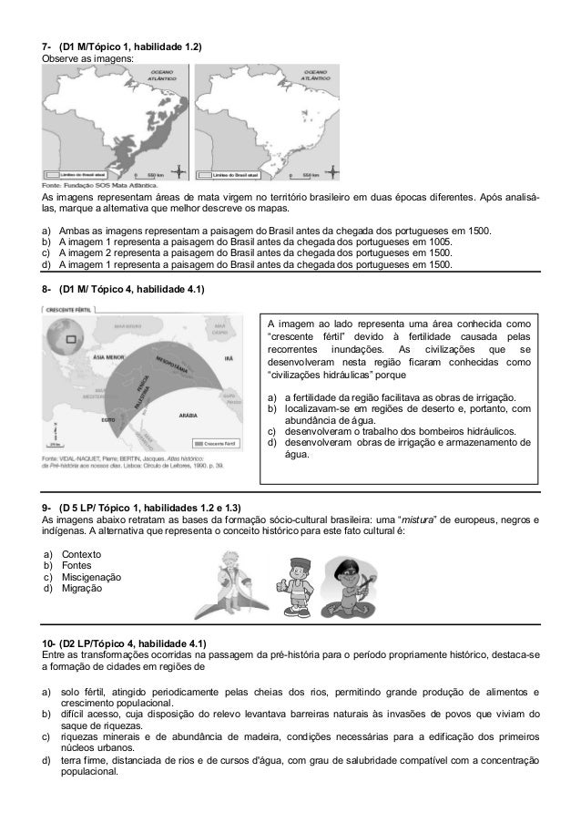 7- (D1 M/Tópico 1, habilidade 1.2) Observe as imagens: As imagens representam áreas de mata virgem no território brasileir...