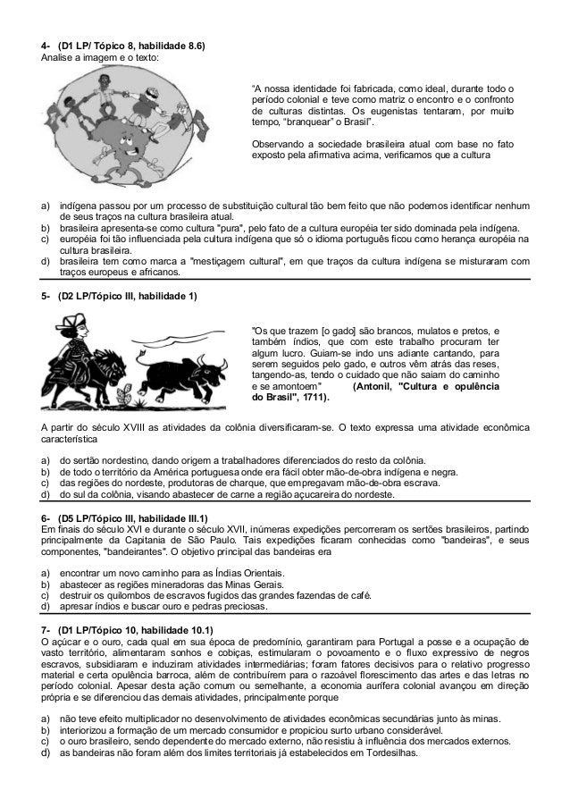 4- (D1 LP/ Tópico 8, habilidade 8.6) Analise a imagem e o texto: a) indígena passou por um processo de substituição cultur...