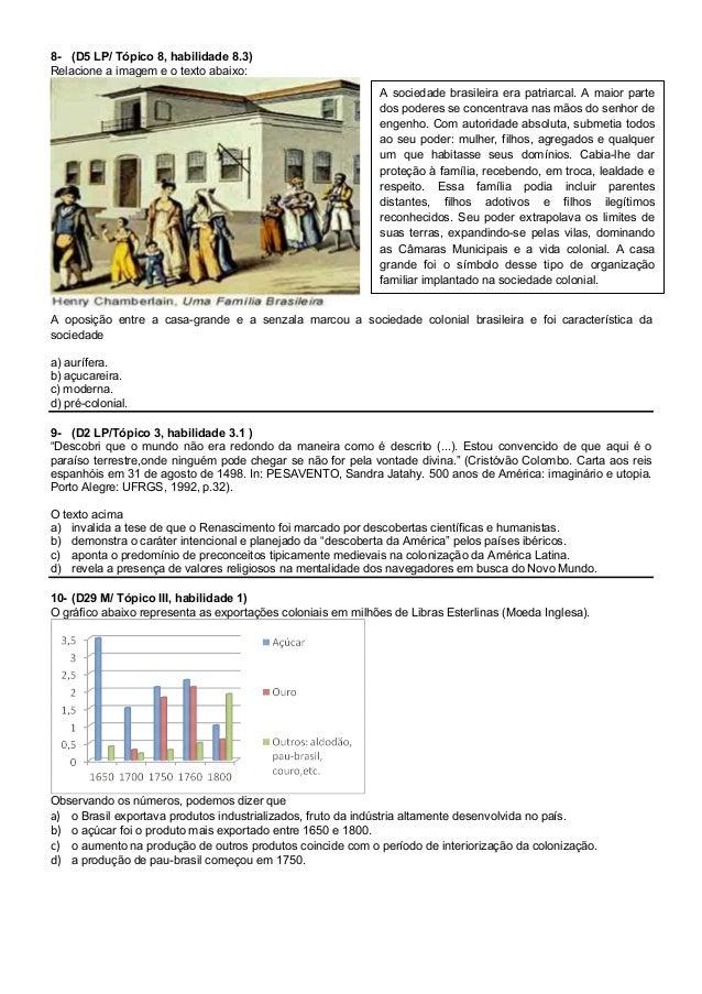 8- (D5 LP/ Tópico 8, habilidade 8.3) Relacione a imagem e o texto abaixo: A oposição entre a casa-grande e a senzala marco...
