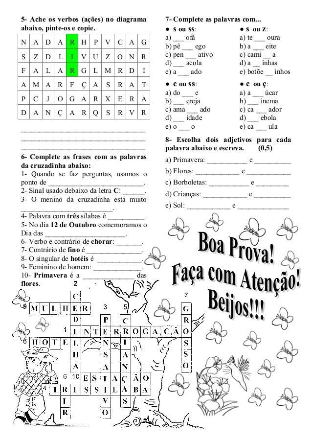 5- Ache os verbos (ações) no diagrama        7- Complete as palavras com...abaixo, pinte-os e copie.                    ● ...