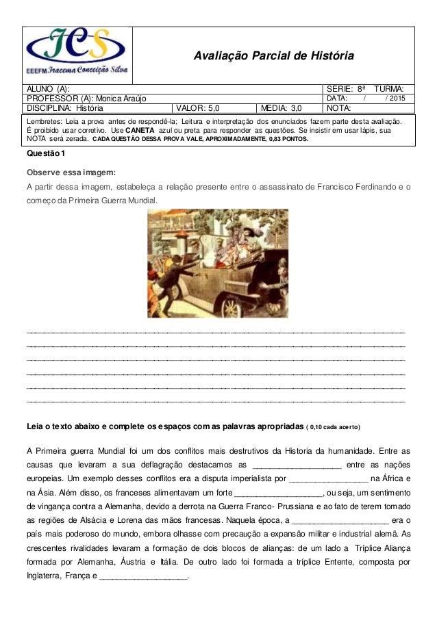 Avaliação Parcial de História ALUNO (A): SÉRIE: 8ª TURMA: PROFESSOR (A): Monica Araújo DATA: / / 2015 DISCIPLINA: História...
