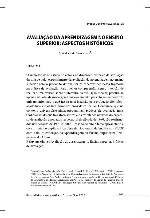231 Revista Exitus • Volume 02 • nº 01 • Jan./Jun. 2012 Ana Maria de Lima SouzaPrática Docente e Avaliação 08 AVALIAÇÃO DA...