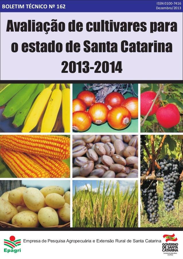 BOLETIM TÉCNICO Nº 162 ISSN 0100-7416 Dezembro/2013 Empresa de Pesquisa Agropecuária e Extensão Rural de Santa Catarina Av...