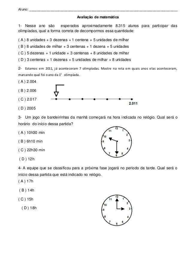 Aluno: _____________________________________________________________________________ Avaliação de matemática 1- Nesse ano ...
