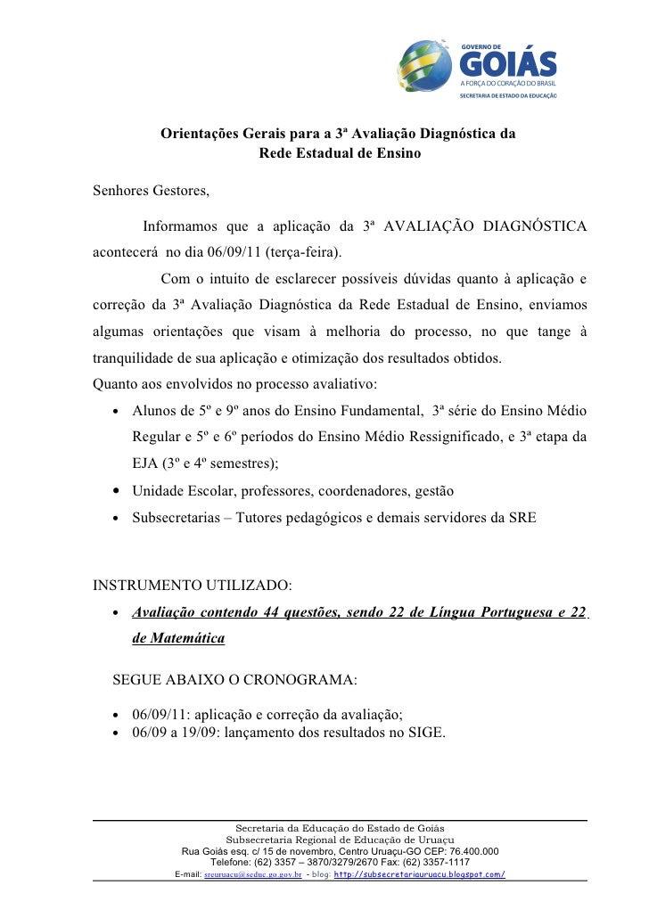 Orientações Gerais para a 3ª Avaliação Diagnóstica da                         Rede Estadual de EnsinoSenhores Gestores,   ...