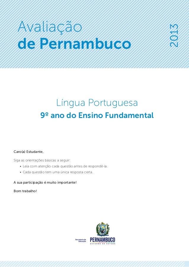 2013 Língua Portuguesa 9º ano do Ensino Fundamental Avaliação de Pernambuco Caro(a) Estudante, Siga as orientações básicas...