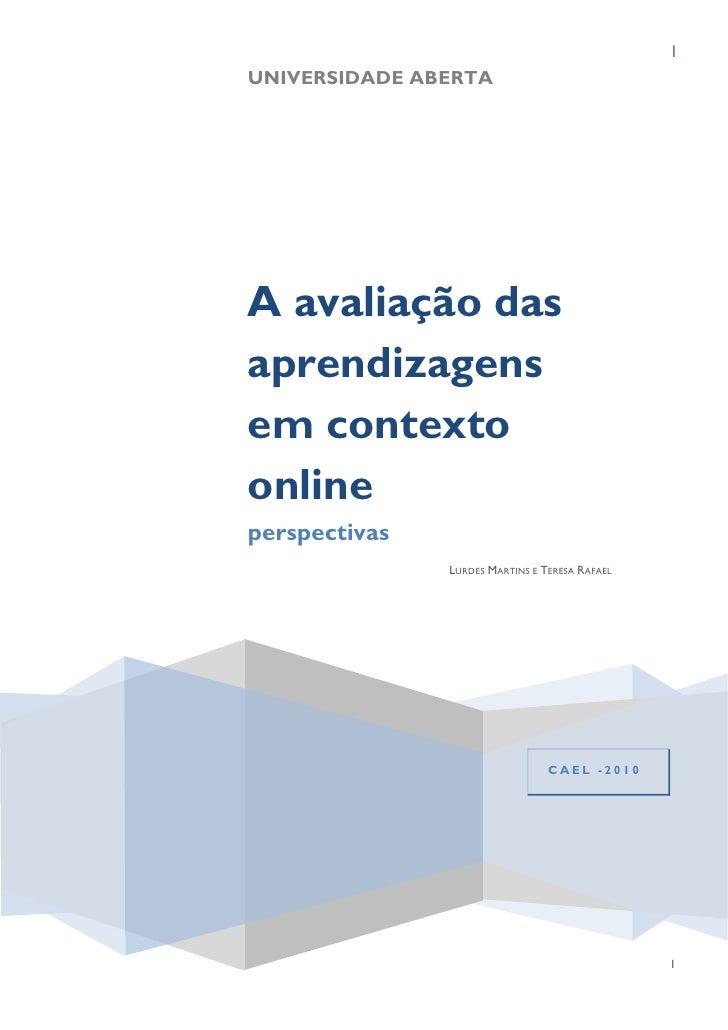 I UNIVERSIDADE ABERTA     A avaliação das aprendizagens em contexto online perspectivas                LURDES MARTINS E TE...