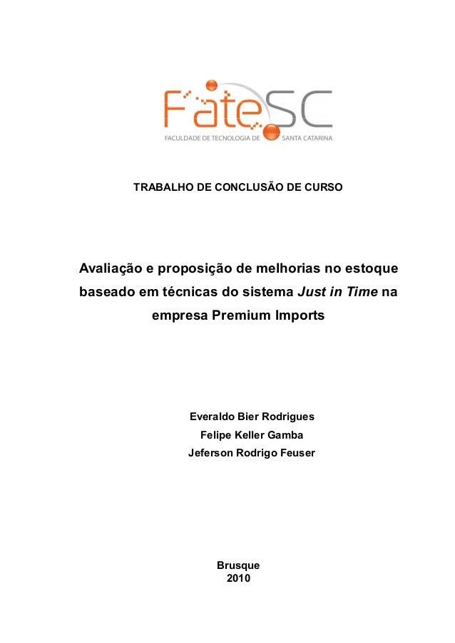 TRABALHO DE CONCLUSÃO DE CURSOAvaliação e proposição de melhorias no estoquebaseado em técnicas do sistema Just in Time na...